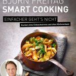 Buchtipp: Smart Cooking – Björn Freitag – schnelle gesunde Küche