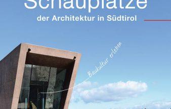 Buchtipp: Schauplätze der Architektur in Südtirol