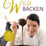 Buchtipp: Wild Backen mit Eveline Wild