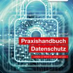 Buchtipp: Praxishandbuch Datenschutz